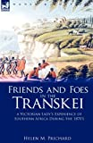 Friends and Foes in the Transkei, Helen M. Prichard, 1846777577