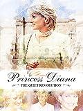 Princess Diana: The Quiet Revolution