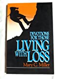 Devotions for Living with Loss, Mary C. Miller, 0910452725