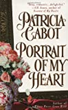 Portrait of My Heart, Patricia Cabot, 0312968140