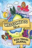 Welcome To Niue Kids Travel Journal: 6x9 Children Travel Notebook and Diary I Fill out and Draw I With prompts I Perfect Goft for your child for your holidays in Niue