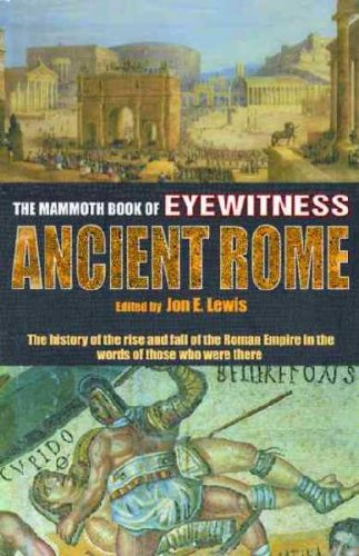 The Mammoth Book of Eyewitness Ancient Rome