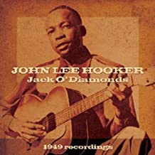 Jack O' Diamonds: The 1949 Recordings by John Lee Hooker (2004-05-28)