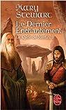 Le Cycle de Merlin, tome 3 : Le dernier enchantement par Stewart