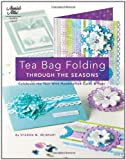 Tea Bag Folding Through the Seasons, Sharon Reinhart, 1596353600