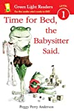 Time for Bed, the Babysitter Said, Peggy Perry Anderson, 0547850611
