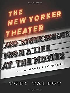 The New Yorker Theater And Other Scenes From A Life At Movies