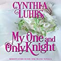 My One and Only Knight: A Merriweather Sisters Time Travel Romance Novella Audiobook by Cynthia Luhrs Narrated by Kristina Blackstone