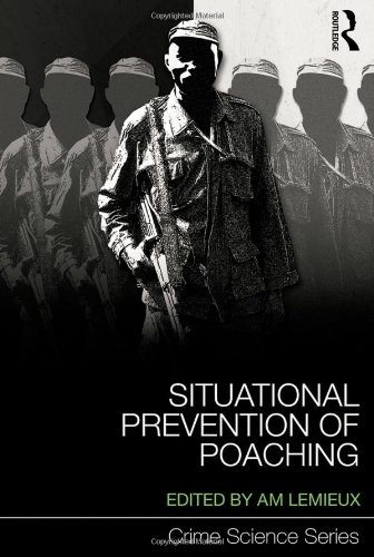 Situational Prevention of Poaching (Crime Science Series) (Crime Situational Prevention)