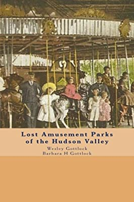 Lost Amusement Parks of the Hudson Valley