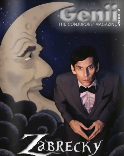 Genii Magazine - April 2013 - Rob Zabrecky (Penn And Teller Fool Us Best Trick)