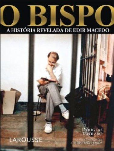 O Bispo: A Historia Revelada de Edir Macedo (Portuguese Edition)