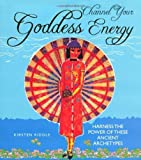 Channel Your Goddess Energy: Discover the Power of Positive Thinking and Positive Energy Inspired by these Ancient Archetypes to Reignite your inner Goddess by Kirsten Riddle (2013-10-10)