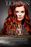Time Walkers 3 Book Bundle by E.B. Brown (2013-09-08)