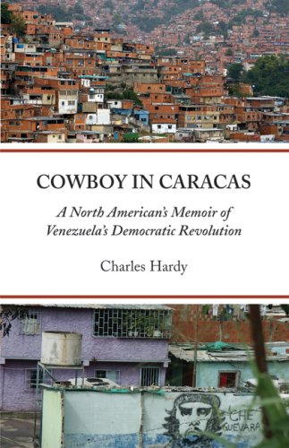 cowboy-in-caracas-a-north-american-s-memoir-of-venezuela-s-democratic-revolution
