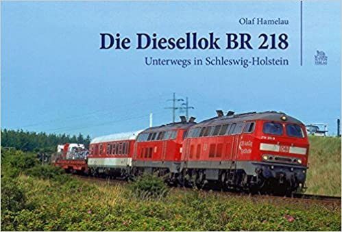 Die Diesellok Br 218 Imported By Yulo Inc 9783954000418 Amazon Com Books