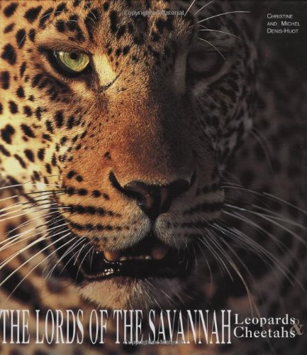 The Lords of the Savannah - Leopards & Cheetas (Art of Being...) (Savannah Leopard)