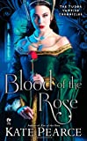 Blood of the Rose, Kate Pearce, 0451232488