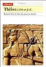 Thèbes 1250 av. J.-C. Ramsès II et le rêve du pouvoir absolu par Autrement