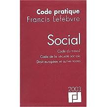 Code social 2003 : Code du travail, code de la sécurité sociale, droit européen et autres textes
