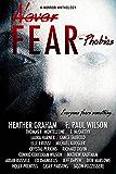 Never Fear - Phobias: Everyone fears something...