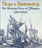 Ships and Seamanship, John Harland, 1557509859