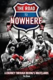 The Road to Nowhere: A Journey Through Boxing's Wastelands