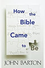 How the Bible Came to Be Kindle Edition