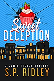 Sweet Deception (Jamie Fisher Mysteries Book 1) by [Ridley, S. P.]