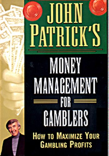Money Management (John Patrick's Learn to Win at the Casino Book 7)
