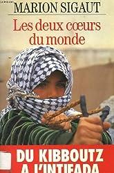 Les deux coeurs du monde: Du kibboutz a l'Intifada (French Edition)