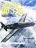 Dornier Do 335: An Illustrated History (Schiffer Military History S)