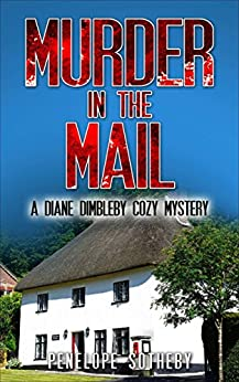 Murder in the Mail: A Diane Dimbleby Cozy Mystery by [Sotheby, Penelope]