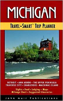 Michigan: Travel Smart Trip Planner (1st ed): Stephen A. Jones ...