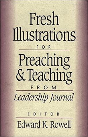 Fresh Illustrations for Preaching and Teaching: From