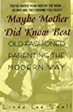 Maybe Mother Did Know Best, Linda L. Small, 0380798034