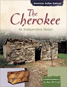 The Cherokee: An Independent Nation (American Indian Nations)