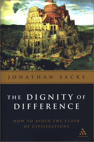 Dignity of Difference How to Avoid the Clash of Civilizations New Revised Edition (The Value Of Dignity)