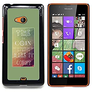 Time Coin Make Count Inspiring Poster Caja protectora de pl??stico duro Dise?¡Àado King Case For Microsoft Nokia Lumia 540 N540