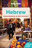 Lonely Planet Hebrew Phrasebook & Dictionary (Lonely Planet Phrasebook and Dictionary)