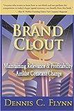 Brand Clout, Dennis C. Flynn, 0974414956