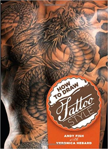 How To Draw Tattoo Style Andy Fish Veronica Hebard 9780785826699