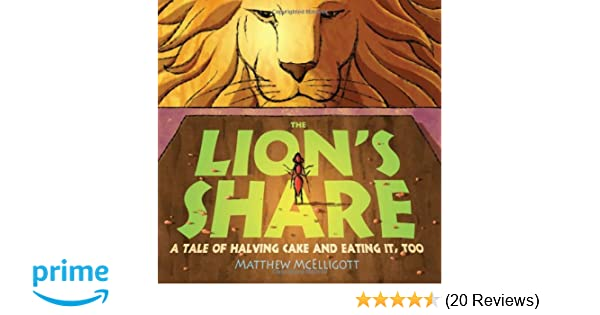 The Lion's Share: Matthew McElligott: 9780802723604: Amazon