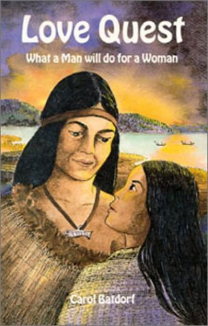 Love Quest: What a Man Will Do for a Woman by Carol Batdorf (1994-01-01)