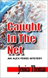 Caught in the Net, Jessica Thomas, 1931513546