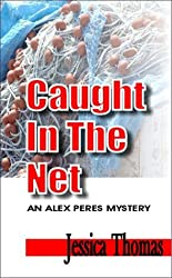 Caught in the Net (Alex Peres Mysteries)