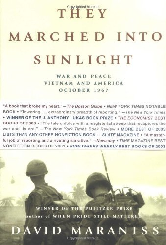 They Marched Into Sunlight: War and Peace Vietnam and America October 1967 by David Maraniss (28-Sep-2004) Paperback
