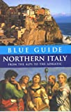 Blue Guide Northern Italy from the Alps to the Adriatic (12th edn)