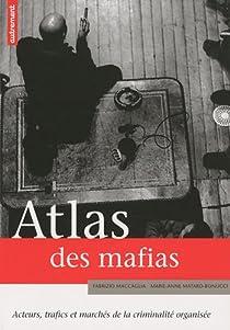Atlas des mafias. Acteurs, trafics et marchés de la criminalité organisée par Autrement