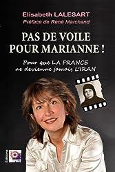 Pas de voile pour Marianne ! Pour que la France ne devienne jamais l'Iran de René Marchand (2014) Broché